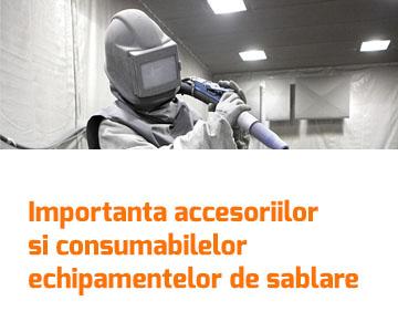 Importanta accesoriilor si consumabilelor echipamentelor de sablare