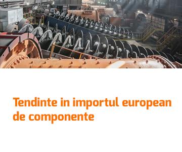 Tendinte in importul european de componente metalice