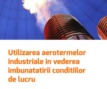 Utilizarea aerotermelor  industriale in vederea  imbunatatirii conditiilor  de lucru