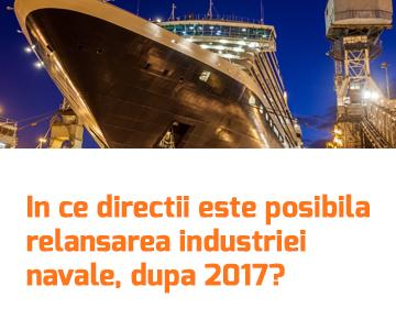 In ce directii este posibila relansarea industriei navale, dupa 2017?