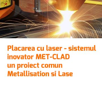 Placarea cu laser - sistemul inovator MET-CLAD  - un proiect comun Metallisation si Lase