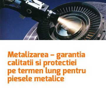 Metalizarea – garantia calitatii si protectiei pe termen lung pentru piesele metalice