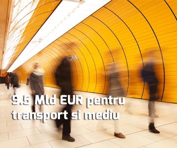 9,5 mld. EUR pentru transporturi si mediu in 2014-2020