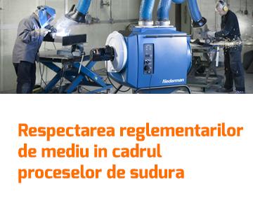 Respectarea reglementarilor de mediu in cadrul proceselor de sudura