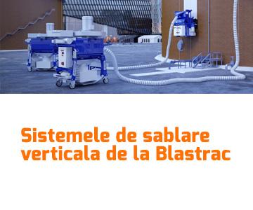 Sistemele de sablare verticala de la Blastrac
