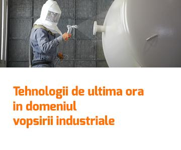 Tehnologii de ultima ora in domeniul vopsirii industriale