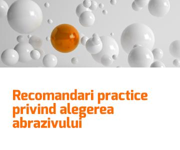 Recomandari practice privind alegerea abrazivului in functie de tipul de aplicatie si suprafata de procesat