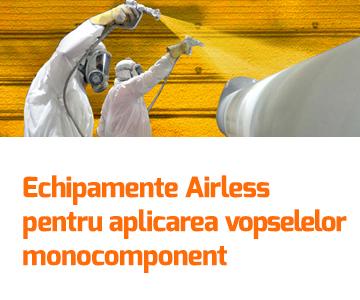 Echipamente Airless pentru aplicarea vopselelor monocomponent