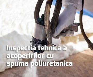 Inspectia tehnica a acoperirilor cu spuma poliuretanica