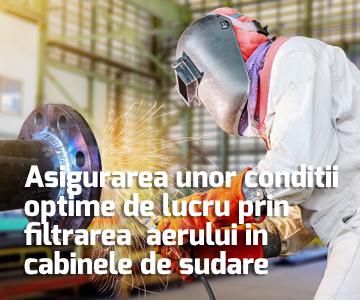 Asigurarea unor conditii optime de lucru prin filtrarea  aerului in cabinele de sudare