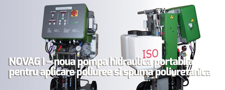 NOVAG I – noua pompa hidraulica portabila pentru aplicare poliuree si spuma poliuretanica