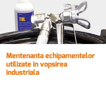 Mentenanta echipamentelor utilizate in vopsirea industriala