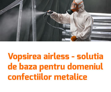 Vopsirea airless - solutia de baza pentru domeniul confectiilor metalice